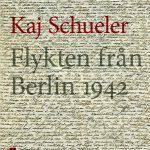 Kaj Schueler - Flykten från Berlin 1942
