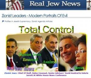 Den antisemitiska sajten Real Jew News sprider propaganda om hur en judisk konspiration styr USA, med Rahm Emanuel och David Axelrod som agenter i Vita huset.