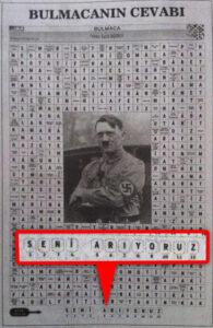 """2014 hade tidningen Yeni Akit ett porträtt av Hitler i mitten av veckans korsord där den rätta lösningen var """"VI SAKNAR DIG""""."""