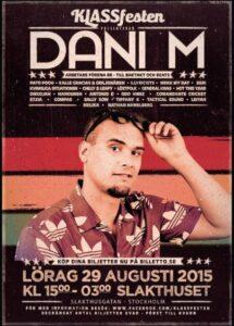 "Rapparen Dani M var dragplåster på ""Klassfesten""."